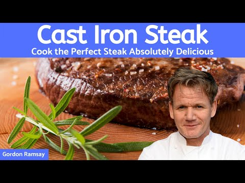 Steak Cast Iron Skillet Butter-Basted with Garlic Rosemary (Perfectly Cooked Steak) - Gordon Ramsay